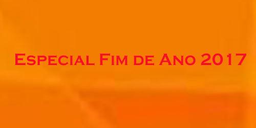 ESPECIAL FIM DE ANO 2017
